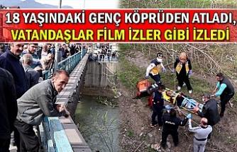 18 yaşındaki genç köprüden atladı, vatandaşlar film izler gibi izledi