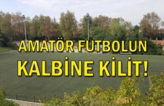 Amatör futbolun kalbine kilit!