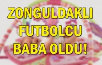 Zonguldaklı futbolcu baba oldu!
