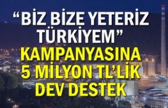 """""""Biz Bize Yeteriz Türkiyem"""" Kampanyasına 5 Milyon TL'lik Dev Destek"""