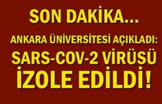 Son dakika… Ankara Üniversitesi açıkladı: SARS-COV-2 virüsü izole edildi!