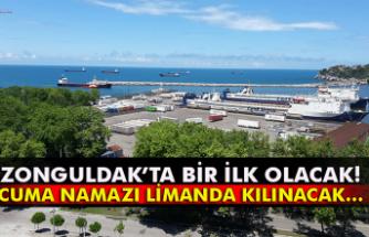 Zonguldak'ta bir ilk olacak! Cuma namazı limanda kılınacak…