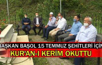 Başkan Başol 15 Temmuz Şehitleri için Kur'an-ı Kerim okuttu