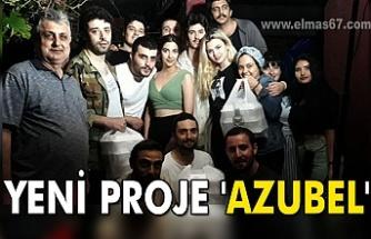 "Yeni proje: ""Azubel"""