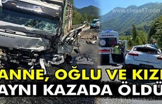 Anne, oğlu ve kızı aynı kazada öldü.