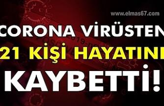 Corona virüsten 21 kişi hayatını kaybetti!