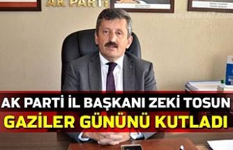 AK Parti İl Başkanı Zeki Tosun Gaziler gününü kutladı