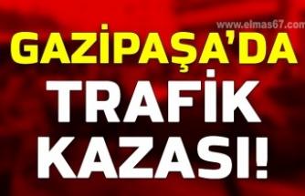 Gazipaşa'da Trafik Kazası!