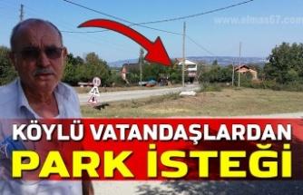 Köylü vatandaşlardan park isteği