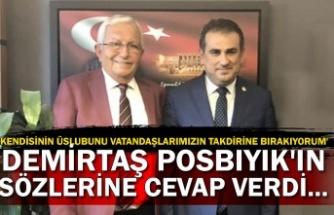 Demirtaş Posbıyık'ın sözlerine cevap verdi... 'Kendisinin üslubunu vatandaşlarımızın taktirine bırakıyorum'
