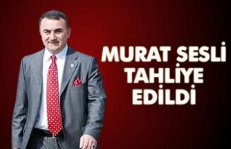 Murat Sesli tahliye edildi.