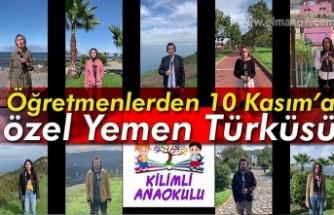 Öğretmenlerden 10 Kasım'a özel Yemen Türküsü