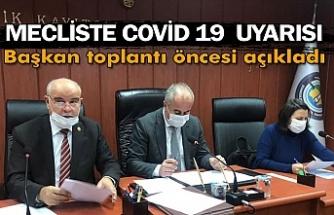 Mecliste covid-19 uyarısı Başkan toplantı öncesi açıkladı