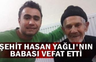 Şehit Hasan Yağlı'nın babası vefat etti