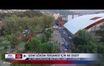 Ahmet Çolakoğlu, gemi söküm tersanesi için ne dedi?