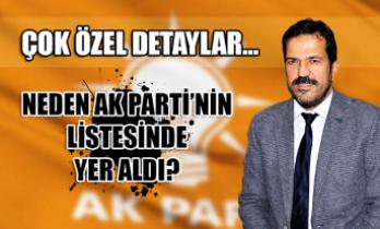 Çok özel detaylar… Neden Ak Parti'nin listesinde yer aldı?