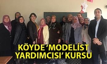 Köyde 'Kadın Giyim Modelist Yardımcısı' kursu açıldı