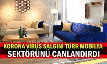 Korona virüs salgını Türk mobilya sektörünü canlandırdı