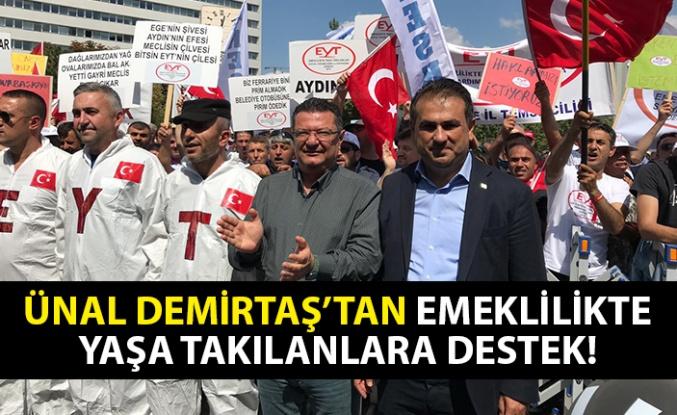 Ünal Demirtaş'tan emeklilikte yaşa takılanlara destek