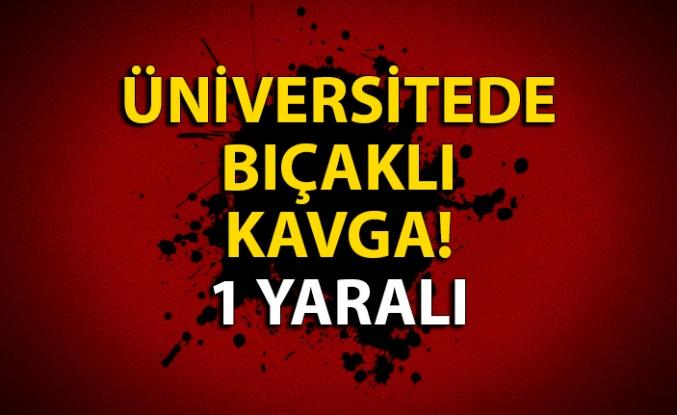 Üniversitede bıçaklı kavga: 1 yaralı