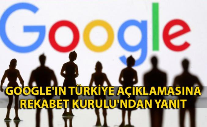 Google'ın Türkiye açıklamasına Rekabet Kurulu'ndan yanıt