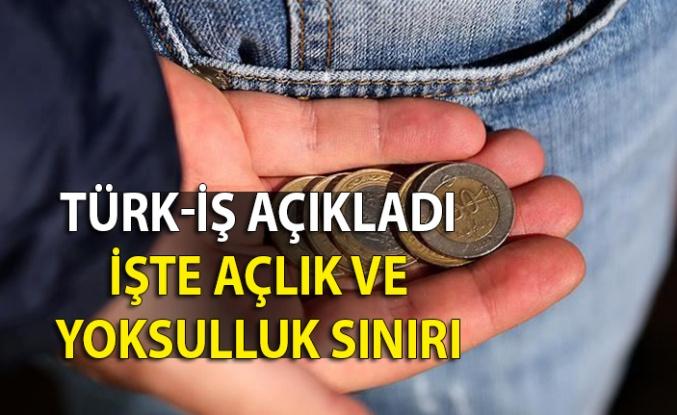 Türk- İş aralık ayı açlık ve yoksulluk sınırını açıkladı