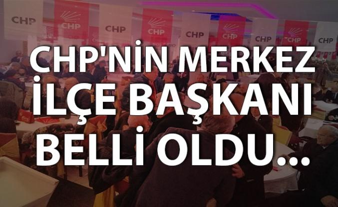 CHP'nin Merkez İlçe Başkanı belli oldu...