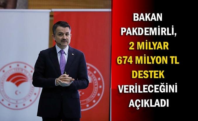 Bakan Pakdemirli, 2 milyar 674 milyon TL destek verileceğini açıkladı