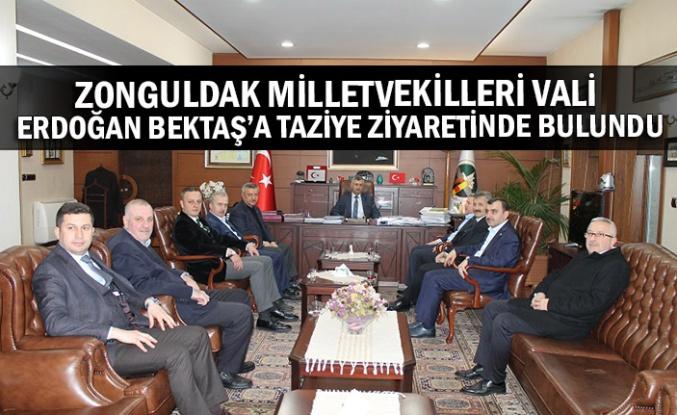 Zonguldak milletvekilleri vali Erdoğan Bektaş'a taziye ziyaretinde bulundu