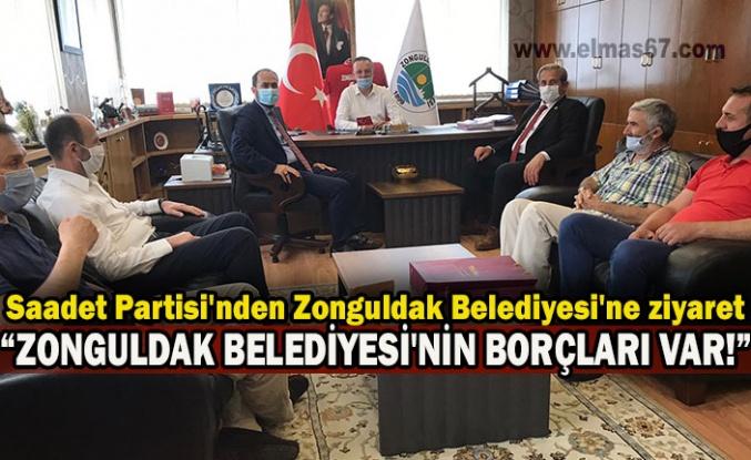 "Saadet Partisi'nden Zonguldak Belediyesi'ne ziyaret ""ZONGULDAK BELEDİYESİ'NİN BORÇLARI VAR!"""
