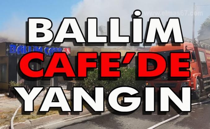 Ballim cafe'de yangın!!!