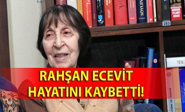 Rahşan Ecevit hayatını kaybetti!