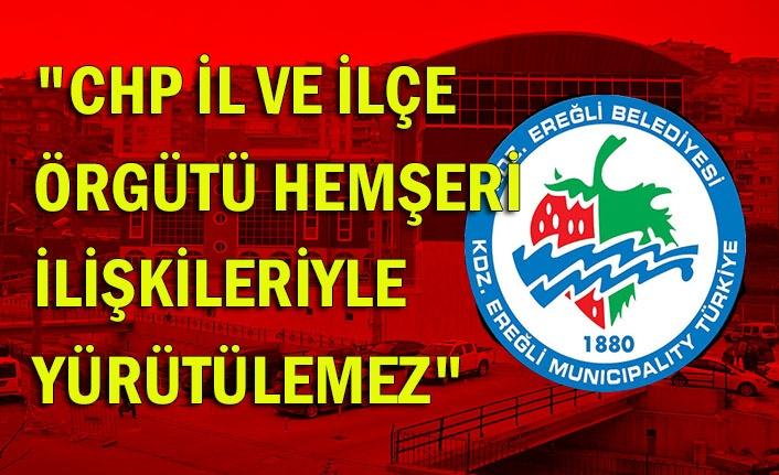 """""""CHP il ve ilçe örgütü hemşeri ilişkileriyle yürütülemez"""""""