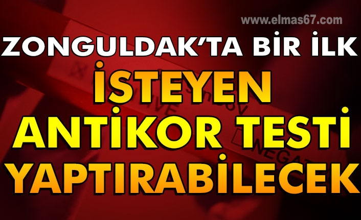 Zonguldak'ta bir ilk...İsteyen antikor testi yaptırabilecek...