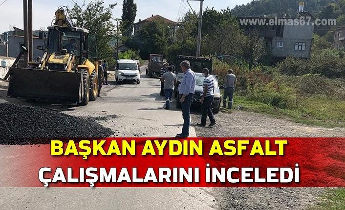 Başkan Aydın asfalt çalışmalarını inceledi