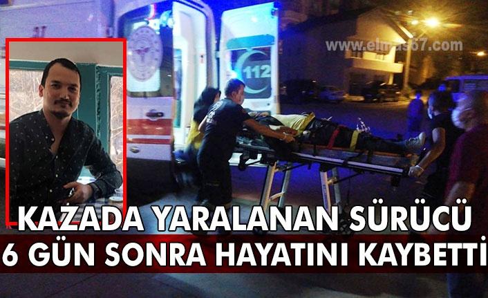 Kazada yaralanan sürücü 6 gün sonra hayatını kaybetti.
