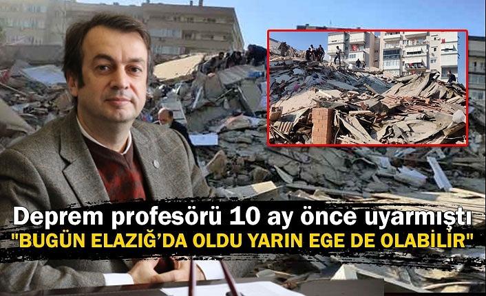 Deprem profesörü 10 ay önce uyarmıştı