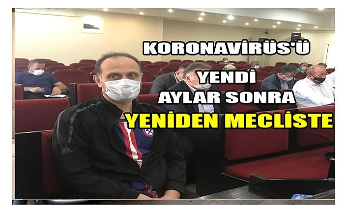 Koronavirüs'ü yendi Aylar Sonra Yeniden Mecliste