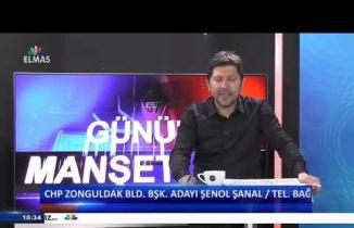 11 Mart 2019 Günün Manşetleri CHP Bld. Bşk. Adayı Şenol Şanal