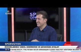 27 Aralık 2018 Sporvizyon Şendoğan Atalay , Varol Demirköse