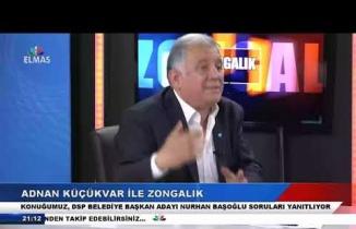 7 Mart 2019 Adnan Küçükvar ile Zongalık DSP Nurhan Başoğlu