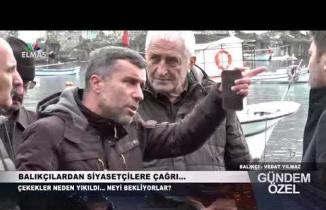 Balıkçılardan Siyasetçilere Çağrı...