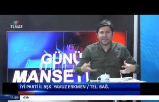 Elmas Tv Günün Manşetleri Yavuz Erkmen / Tel.Bağ